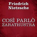 Così parlò Zarathustra | Friedrich Nietzsche