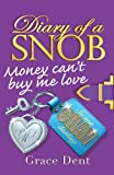 Diary of a Snob: 02: Money Can't Buy Me Love: Money Can't Buy Me Love