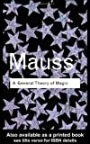 A General Theory of Magic (Routledge Classics) (0415253969) by Marcel Mauss