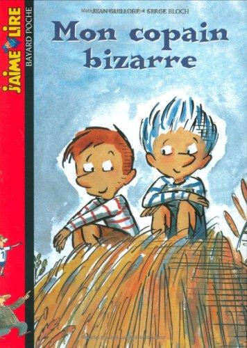 J'Aime Lire: Mon Copain Bizarre (French Edition)