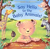 Ian Whybrow Say Hello to the Baby Animals!: A soft to touch book