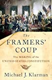 img - for The Framers' Coup: The Making of the United States Constitution book / textbook / text book