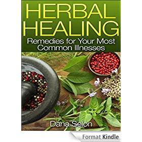 Herbal Healing: Remedies for Your Most Common Illnesses (English Edition)