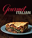 Gourmet Italian: All-Time Favorite Recipes