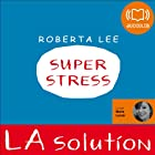 SuperStress (       ABRIDGED) by Roberta Lee Narrated by Marie Lenoir