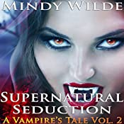 Supernatural Seduction: A Vampire's Tale, Book 2 | Mindy Mindy Wilde