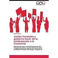 Juntas Vecinales y gobierno local: de la participación a la incidencia: Estudio de caso: caracterización de los...