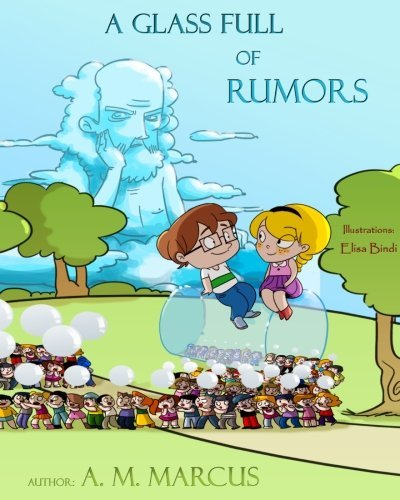 Children's Book: A Glass Full of Rumors: Children's Picture Book About Bullying