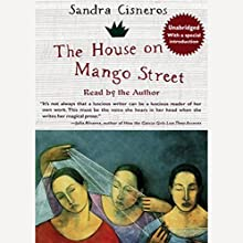The House on Mango Street Audiobook by Sandra Cisneros Narrated by Sandra Cisneros