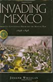 img - for Invading Mexico: America's Continental Dream and the Mexican War, 1846-1848 book / textbook / text book