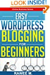 Easy WordPress Blogging For Beginners...