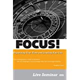 FOCUS! Organizing Your Time and Leading Your Life ~ David Rendall