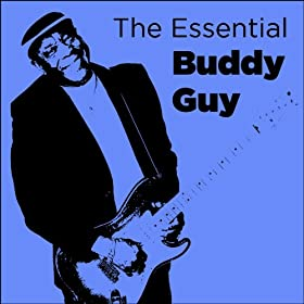 The Essential Buddy Guy