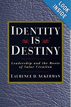 Identity Is Destiny: Leadership and the Roots of Value Creation