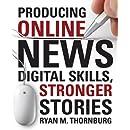 Producing Online News: Digital Skills, Stronger Stories