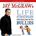 Jay McGraw's Life Strategies for Dealing with Bullies (       UNABRIDGED) by Jay McGraw