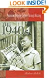 The 1940s (American Popular Culture Through History)