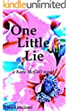 One Little Lie (Kate McCall Book 2)