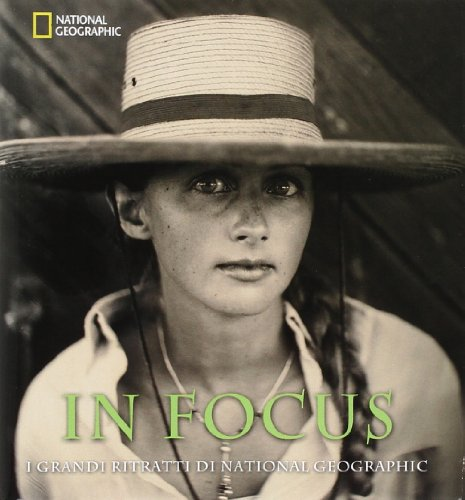 In Focus. I grandi ritratti del National Geographic