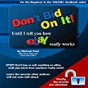 Don't Bid on It: Until I Tell You How eBay Really Works! (       UNABRIDGED) by Michael Ford Narrated by Jane Wells