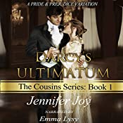 Darcy's Ultimatum: A Pride & Prejudice Variation: The Cousins, Volume 1   Jennifer Joy