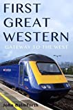 John Balmforth First Great Western: Gateway to the West