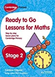 img - for Cambridge Primary Ready to Go Lessons for Mathematics Stage 2. Paul Broadbent book / textbook / text book