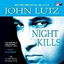 Night Kills Audiobook by John Lutz Narrated by Scott Brick