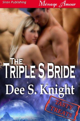 Dee S. Knight - The Triple S Bride