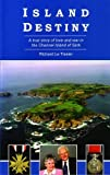 Richard Le Tissier Island Destiny: A True Story of Love and War in the Channel Island of Sark