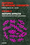 img - for Isotopes in Organic Chemistry: Isotopic Effects - Recent Developments in Theory and Experiment v. 6 book / textbook / text book