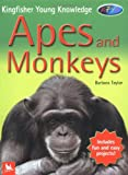 Apes and Monkeys (Kingfisher Young Knowledge)