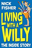 Nick Fisher Living With a Willy: The Inside Story