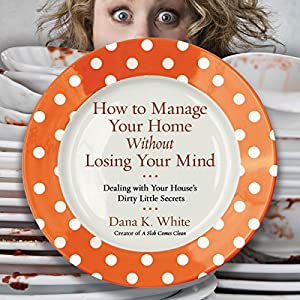 How to Manage Your Home Without Losing Your Mind Audiobook