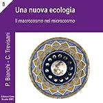Una nuova ecologia (La scienza della relazione) | Priscilla Bianchi