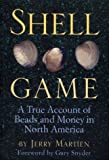 img - for Shell Game: A True Account of Beads and Money in North America by Jerry Martien (1996-03-04) book / textbook / text book