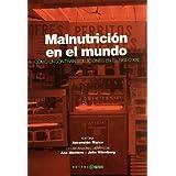 Malnutricion en el Mundo. Como en contrar Soluciones en el Siglo Xxi