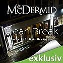 Clean Break (Kate Brannigan 4) Audiobook by Val McDermid Narrated by Tanja Geke