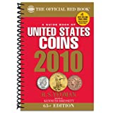 A Guide Book of United States Coins 2010: The Official Redbook (Guide Book of United States Coins (Spiral)) ~ R. S Yeoman