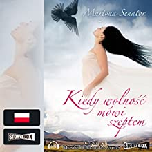 Kiedy wolnosc mówi szeptem Audiobook by Martyna Senator Narrated by Monika Dabrowska-Jarosz