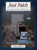 img - for By Anita Hallock Fast Patch: A Treasury of Strip-Quilt Projects (Contemporary quilting) (First Edition) book / textbook / text book