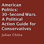 American Politics: 30-Second Wars | Julian Chitta