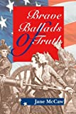img - for Brave Ballads of Truth book / textbook / text book