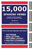 15,000 Spanish Verbs Translated and Fully Conjugated in All the Tenses Using Pattern Verbs (English and Spanish Edition) (0965141837) by Stephen J Thompson