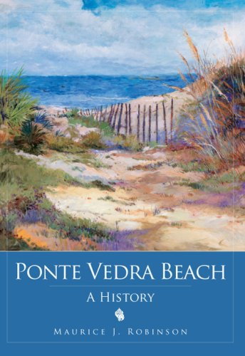 Ponte Vedra Beach: A History
