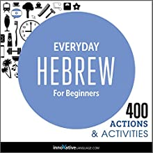 Everyday Hebrew for Beginners - 400 Daily Activities  by Innovative Language Learning Narrated by uncredited