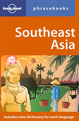 Southeast Asia: Lonely Planet Phrasebook