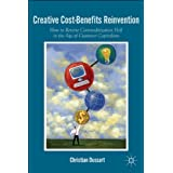 Creative Cost-Benefits Reinvention: How to Reverse Commoditization Hell in the Age of Customer Capitalismby Christian Dussart