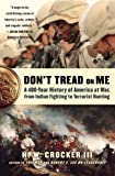 img - for Don't Tread on Me: A 400-Year History of America at War, from Indian Fighting to Terrorist Hunting book / textbook / text book