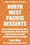 Top 30 Recommended, Quick And Easy Pacific Northwest Dessert Recipes